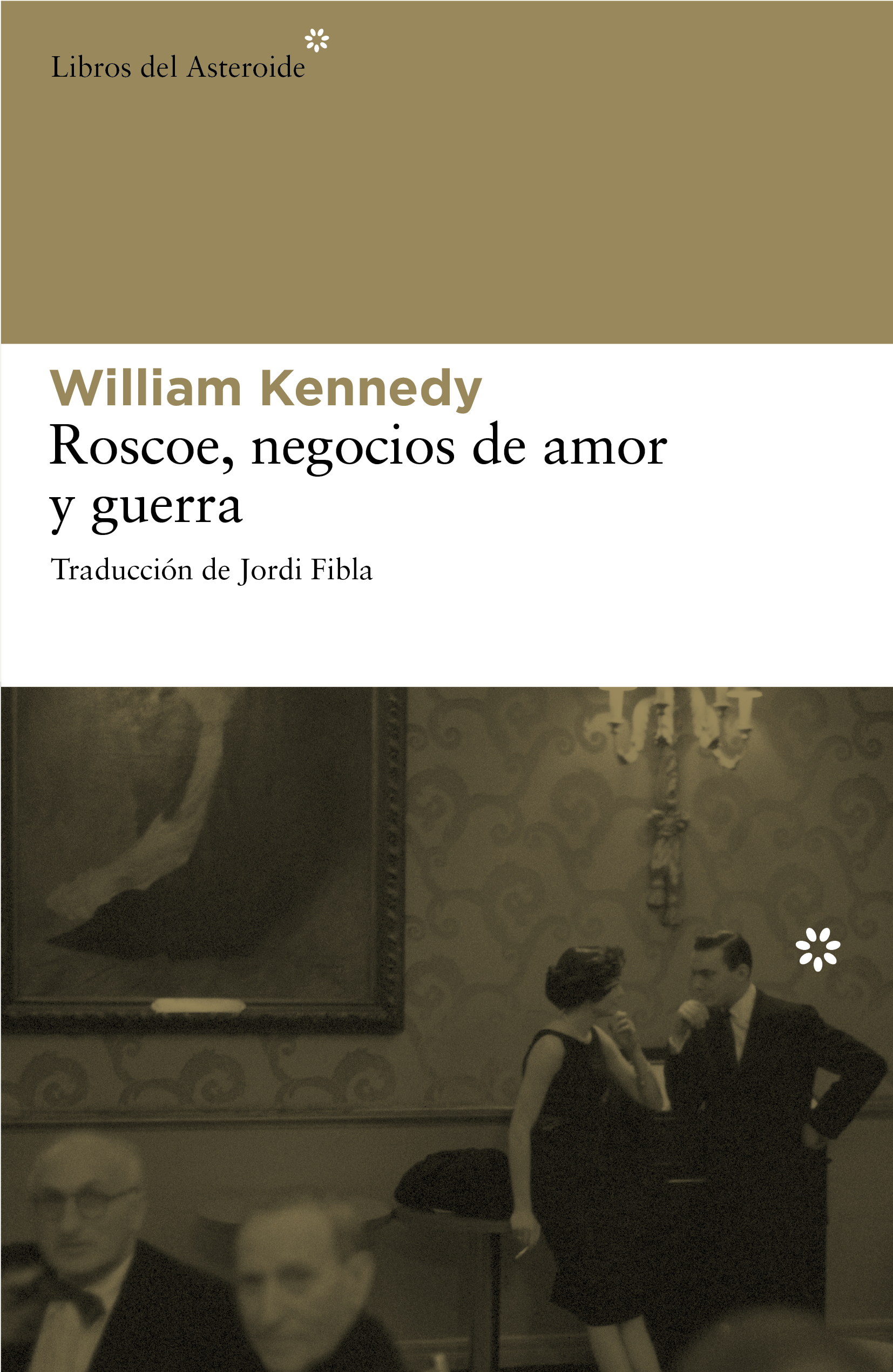 ROSCOE, NEGOCIOS DE AMOR Y GUERRA - KENNEDY, WILLIAM