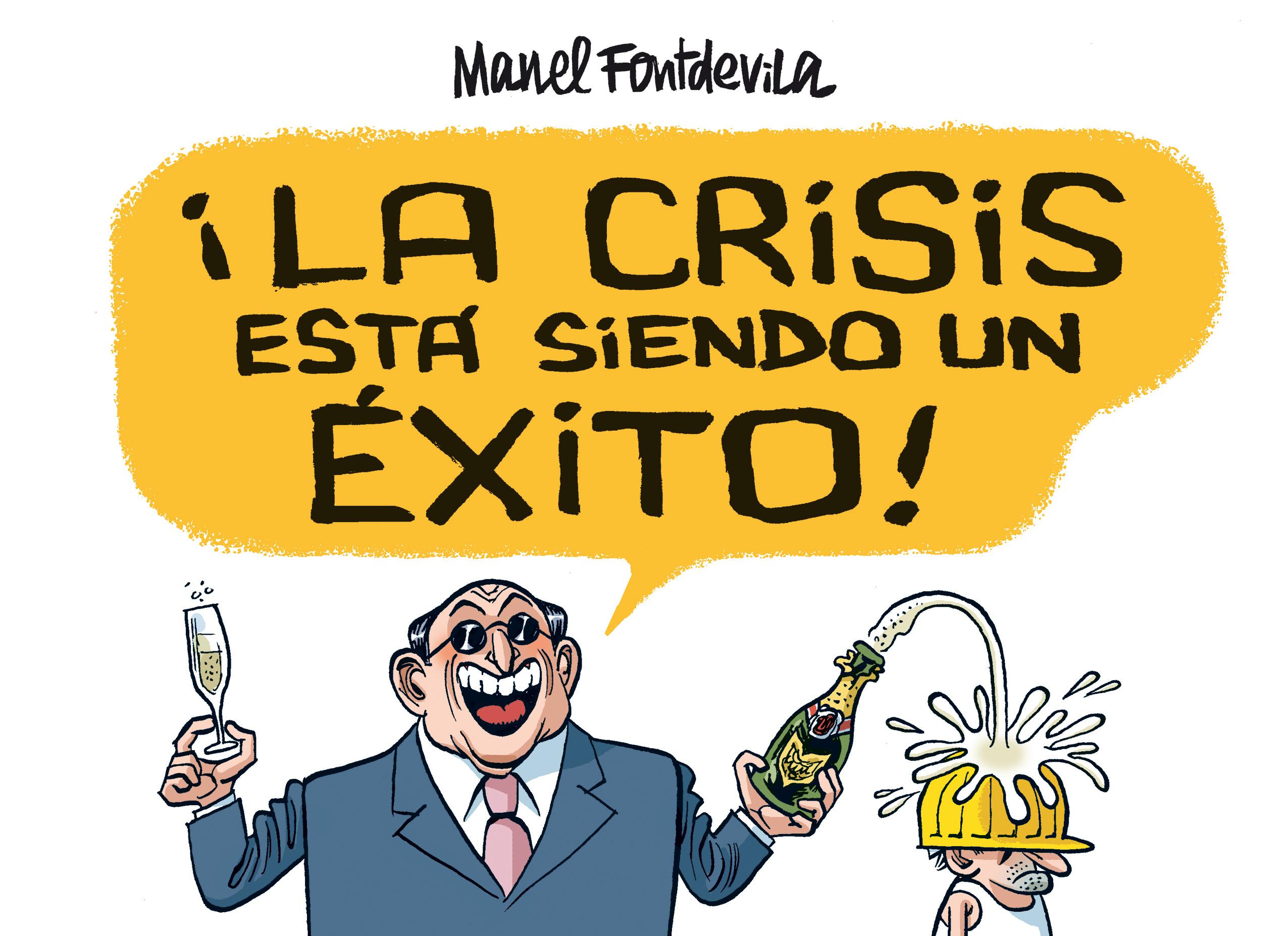 LA CRISIS ESTÁ SIENDO UN ÉXITO! - MANEL FONTDEVILA