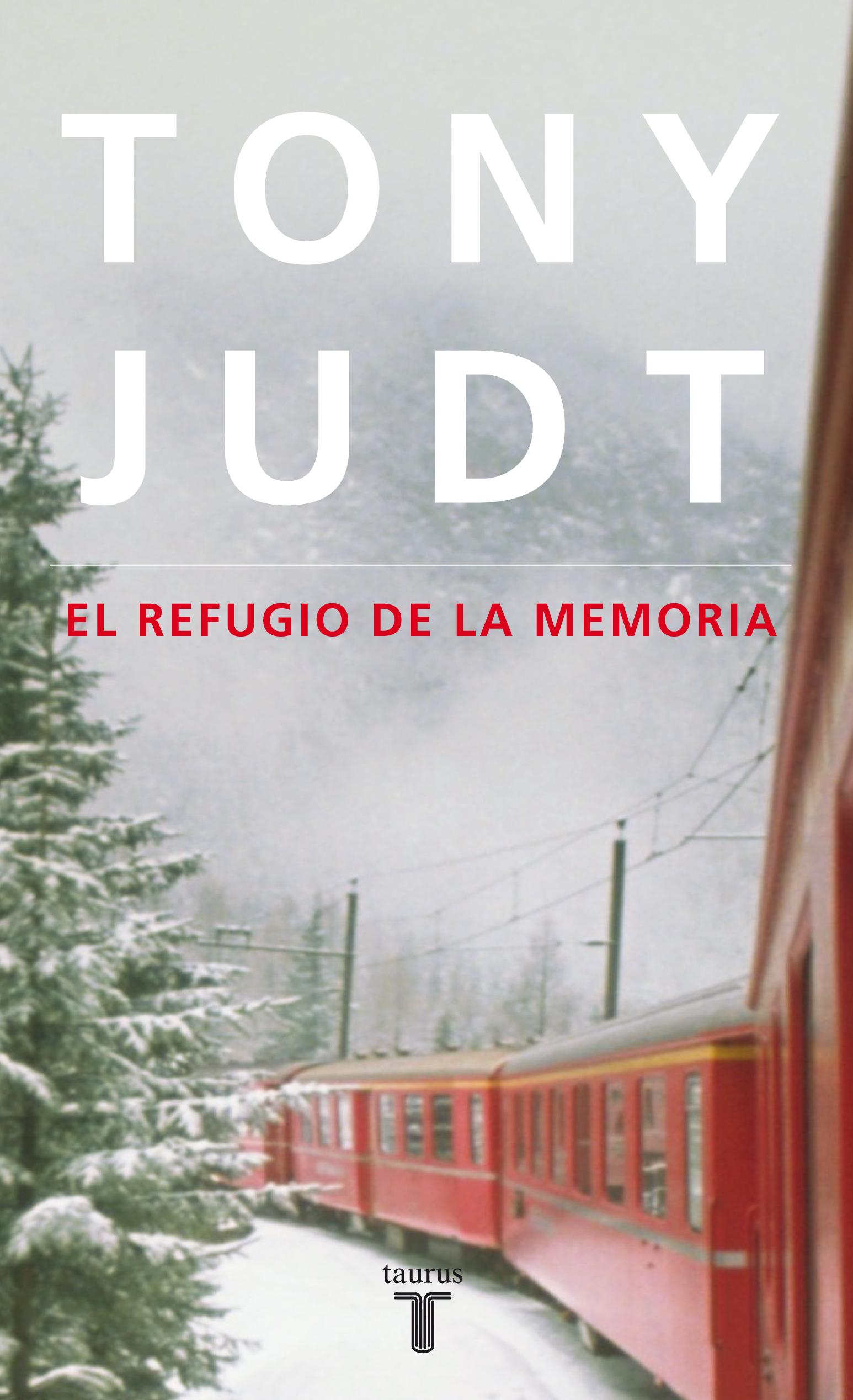 EL REFUGIO DE LA MEMORIA - JUDT, TONY