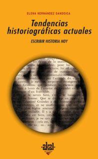 TENDENCIAS HISTORIOGRÁFICAS ACTUALES - HERNÁNDEZ SANDOICA, ELENA