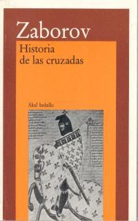 HISTORIA DE LAS CRUZADAS - ZABOROV, MIJAIL