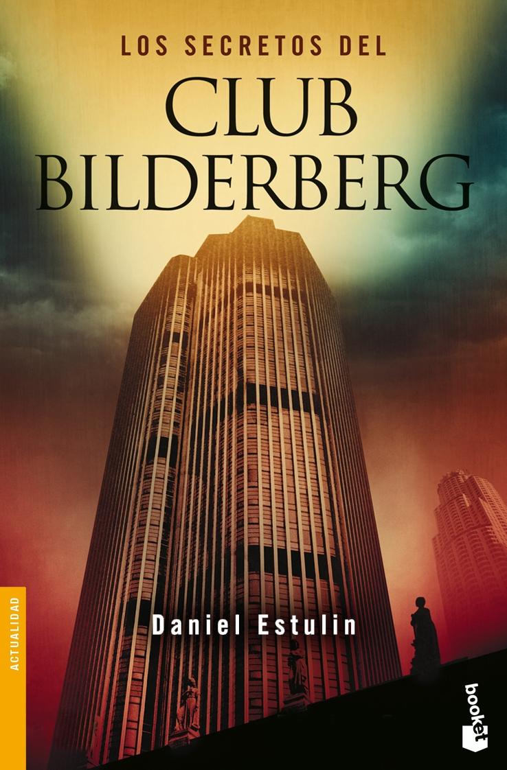 LOS SECRETOS DEL CLUB BILDERBERG - DANIEL ESTULIN