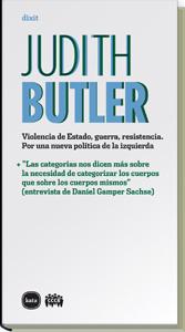 VIOLENCIA DE ESTADO, GUERRA, RESISTENCIA. POR UNA NUEVA POLÍTICA DE LA IZQUIERDA - BUTLER, JUDITH