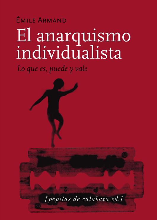EL ANARQUISMO INDIVIDUALISTA - ARMAND, ÉMILE