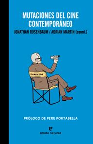 MUTACIONES DEL CINE CONTEMPORÁNEO - ROSENBAUM, JONATHAN...