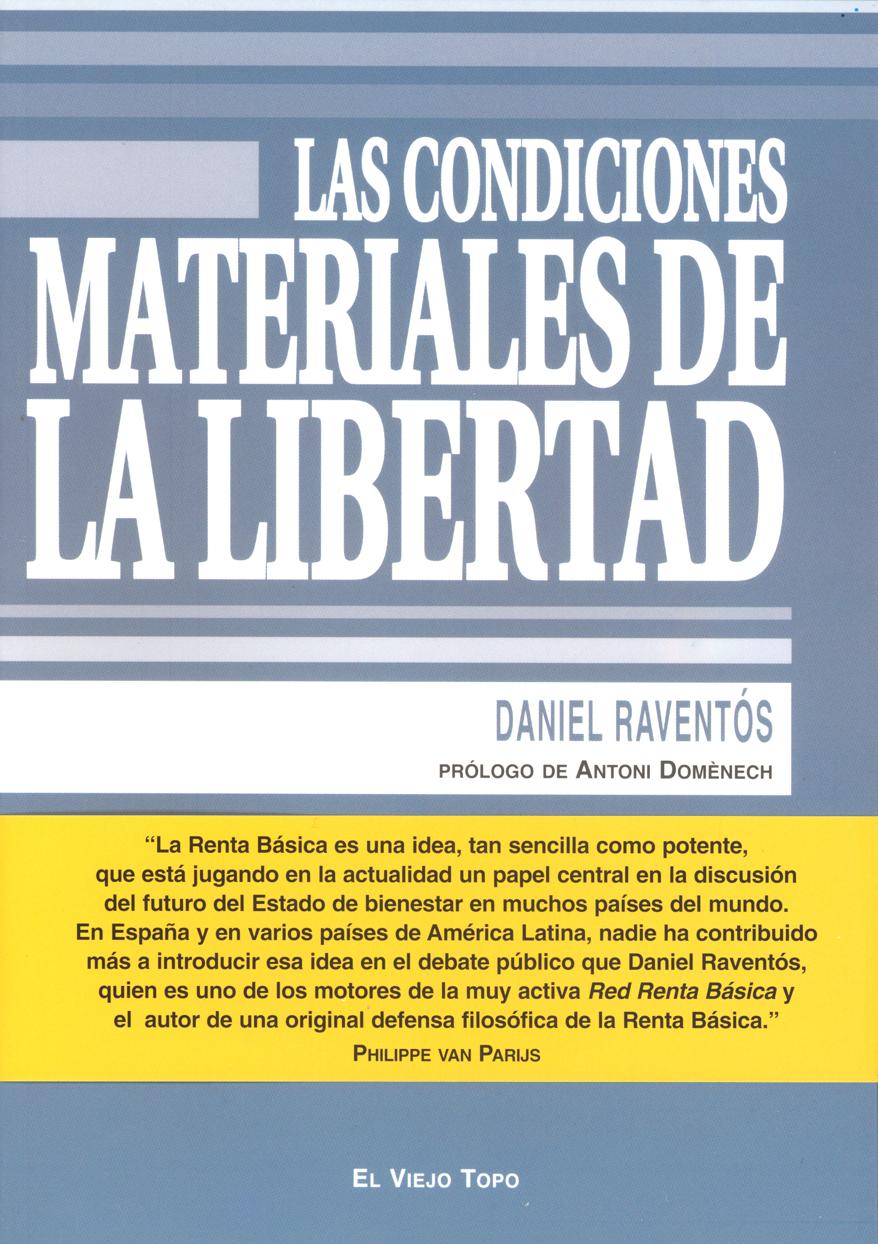 LAS CONDICIONES MATERIALES DE LA LIBERTAD - RAVENTÓS PAÑELLAS, DANIEL
