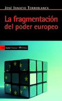 LA FRAGMENTACIÓN DEL PODER EUROPEO - TORREBLANCA, JOSÉ IGNACIO