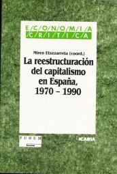 Imagen de cubierta: LA REESTRUCTURACIÓN DEL CAPITALISMO EN ESPAÑA, 1970 - 1990